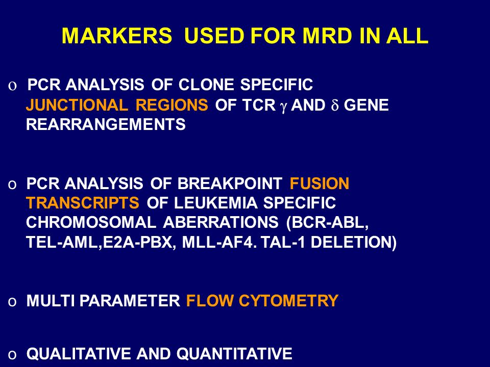 MARKERS USED FOR MRD IN ALL