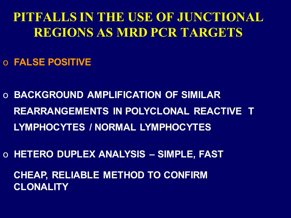 PITFALLS IN THE USE OF JUNCTIONAL REGIONS AS MRD PCR TARGETS
