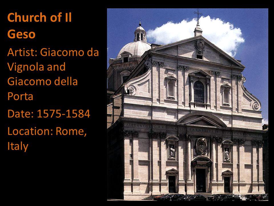 Church of Il Geso Artist: Giacomo da Vignola and Giacomo della Porta