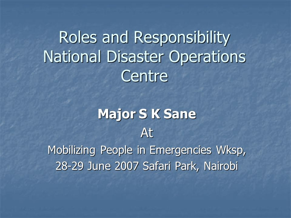 Roles and Responsibility National Disaster Operations Centre