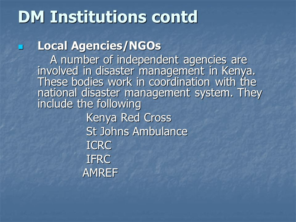DM Institutions contd Local Agencies/NGOs