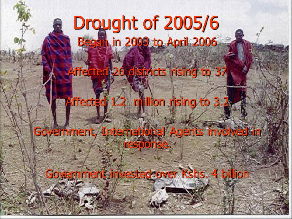 Drought of 2005/6 Began in 2003 to April 2006