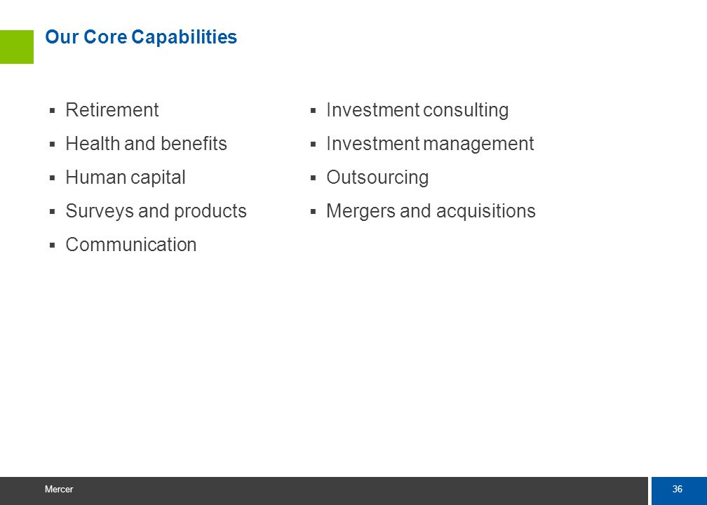 Our Core Capabilities Retirement. Health and benefits. Human capital. Surveys and products. Communication.