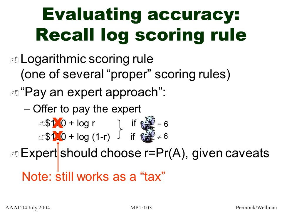 Evaluating accuracy: Recall log scoring rule