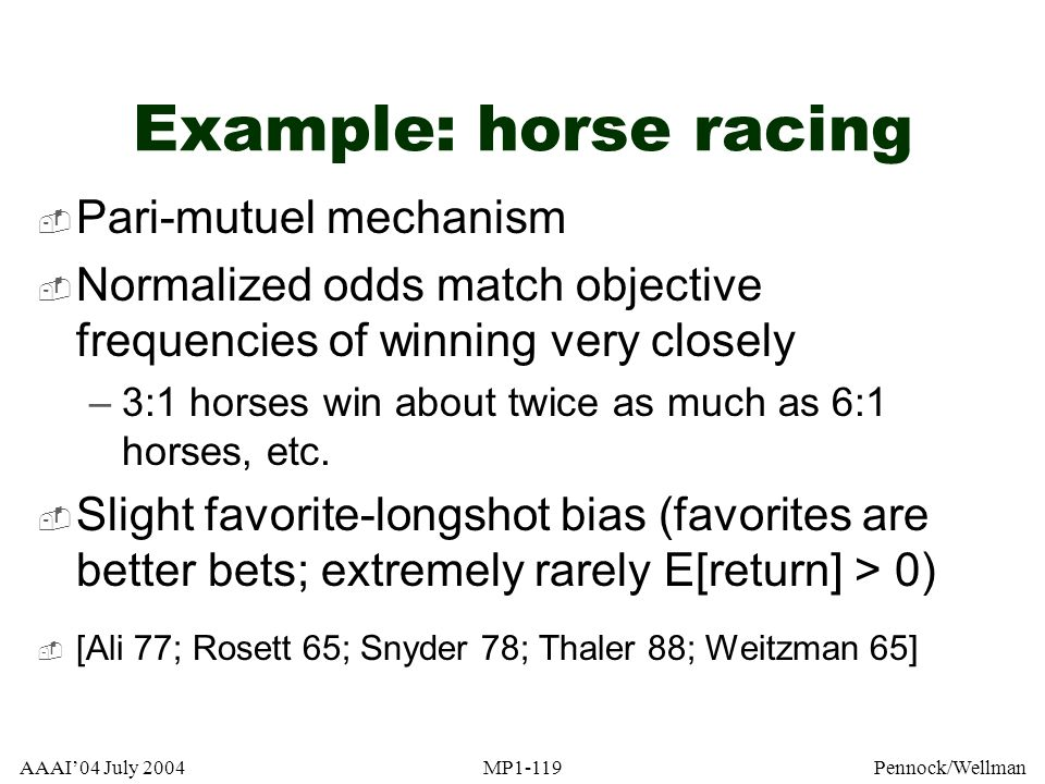 Example: horse racing Pari-mutuel mechanism