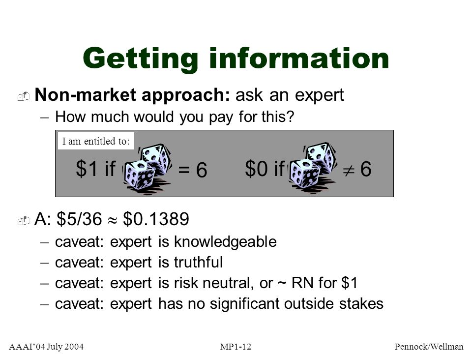 Getting information = 6 $1 if  6 $0 if