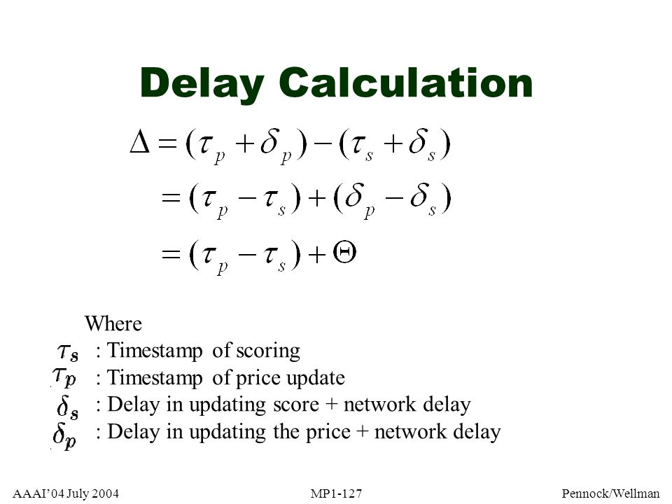 Delay Calculation Where : Timestamp of scoring