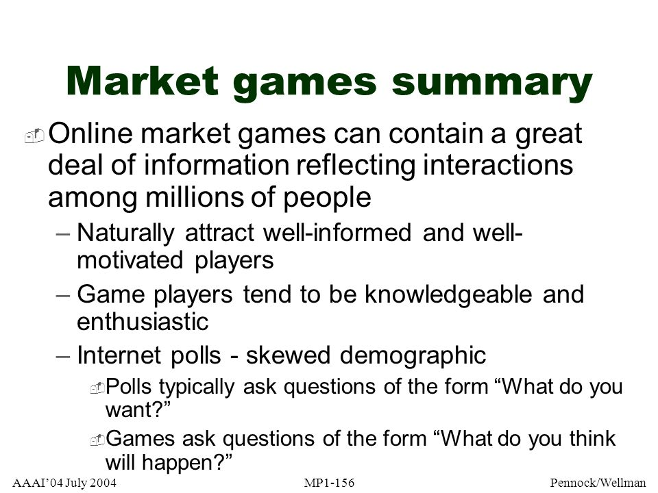 Market games summary Online market games can contain a great deal of information reflecting interactions among millions of people.