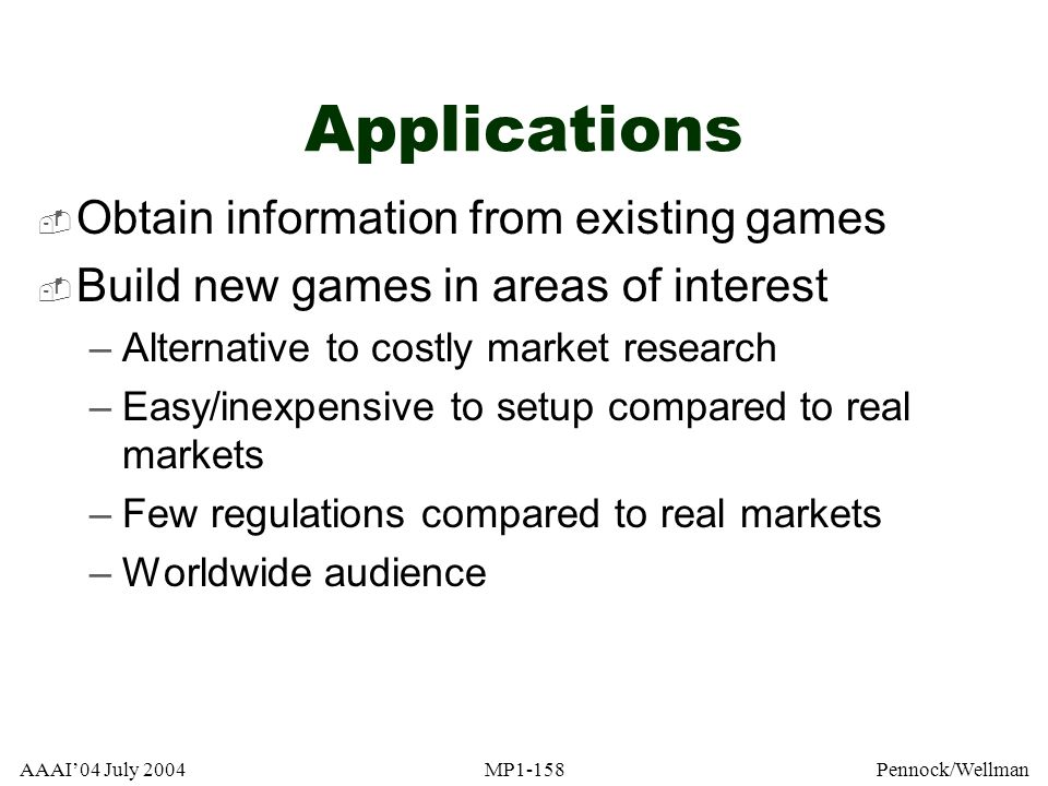 Applications Obtain information from existing games