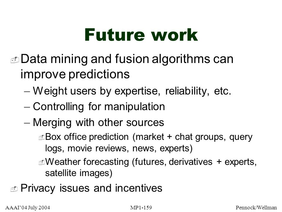 Future work Data mining and fusion algorithms can improve predictions