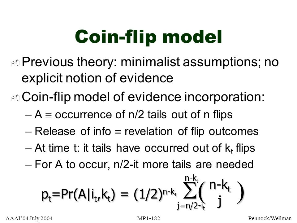 Coin-flip model Previous theory: minimalist assumptions; no explicit notion of evidence. Coin-flip model of evidence incorporation: