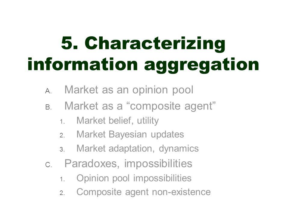 5. Characterizing information aggregation