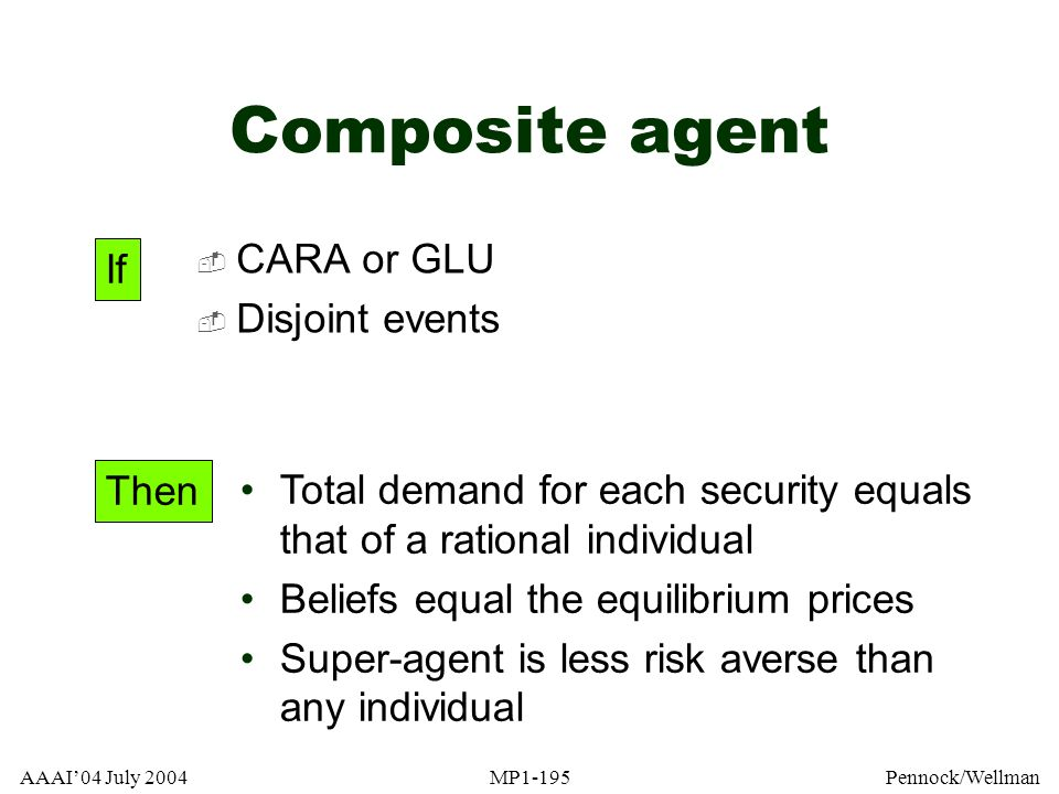 Composite agent CARA or GLU Disjoint events If Then Then