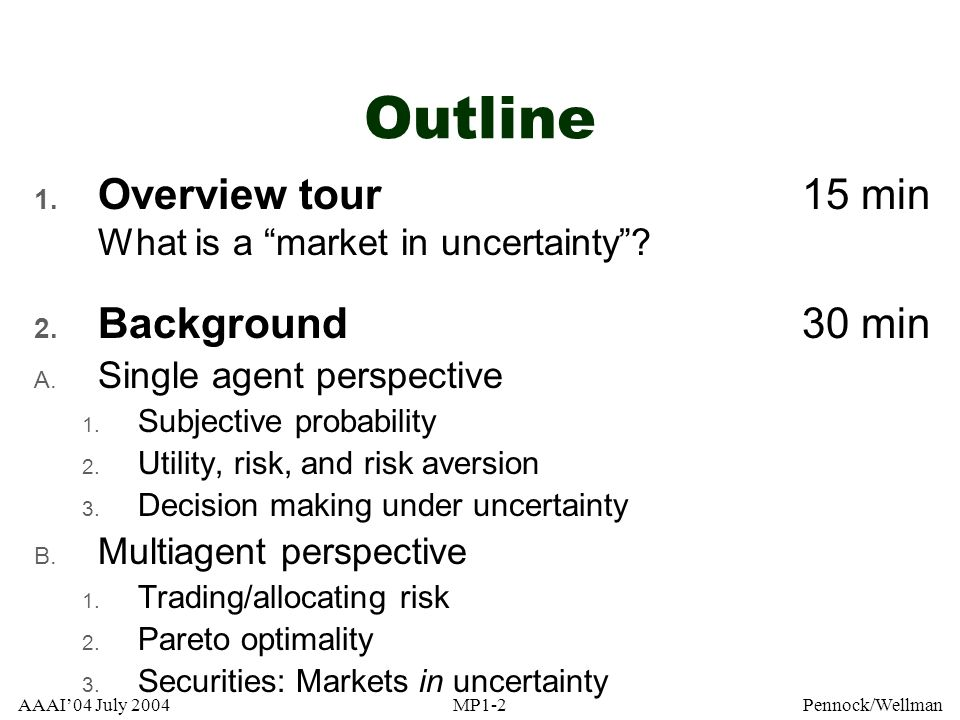 Outline Overview tour 15 min What is a market in uncertainty