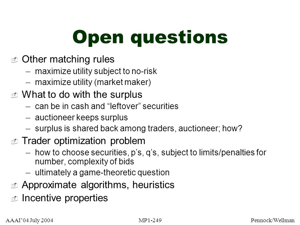 Open questions Other matching rules What to do with the surplus