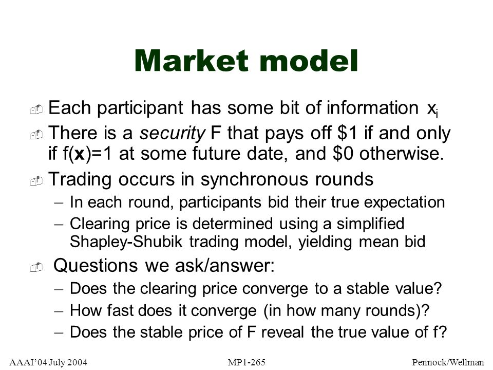 Market model Each participant has some bit of information xi