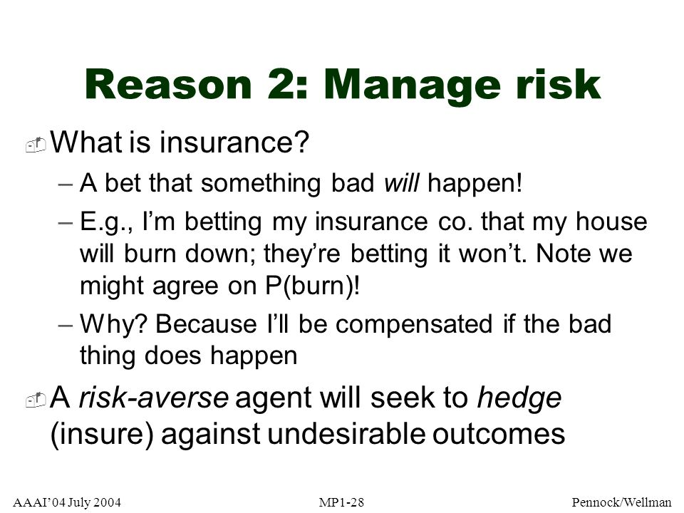 Reason 2: Manage risk What is insurance