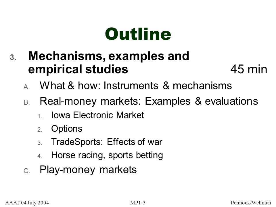 Outline Mechanisms, examples and empirical studies 45 min