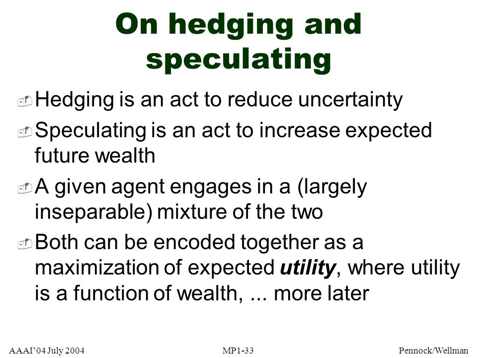 On hedging and speculating