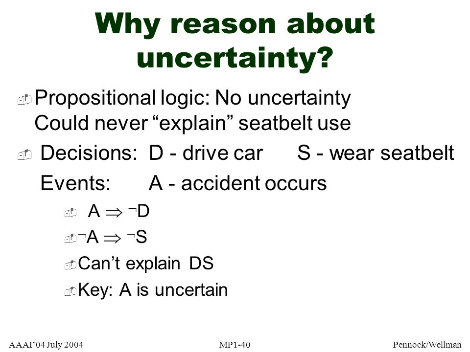 Why reason about uncertainty