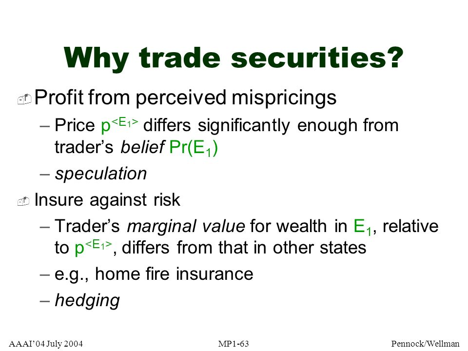Why trade securities Profit from perceived mispricings