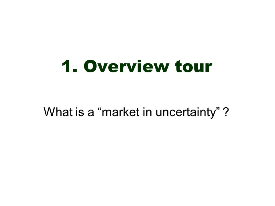 What is a market in uncertainty