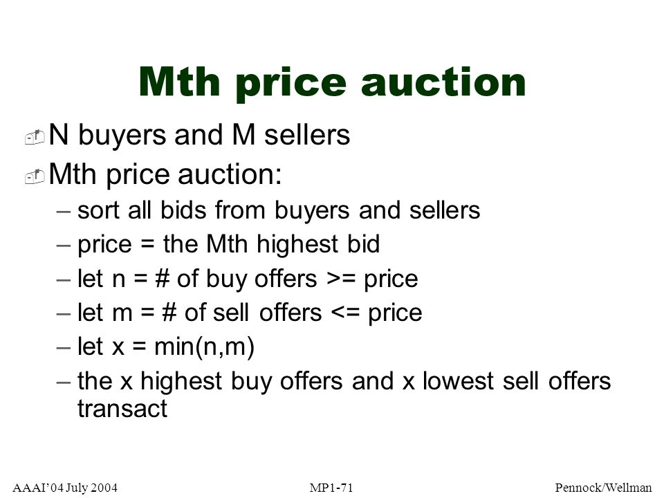 Mth price auction N buyers and M sellers Mth price auction: