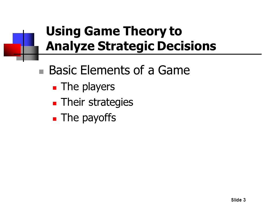 Using Game Theory to Analyze Strategic Decisions