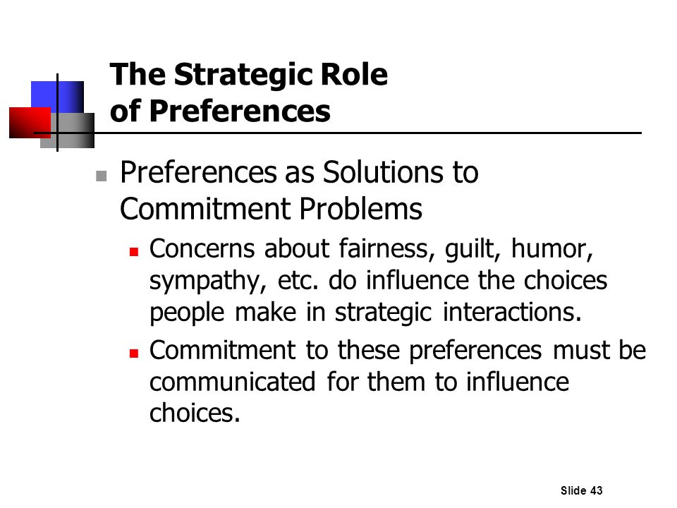 The Strategic Role of Preferences