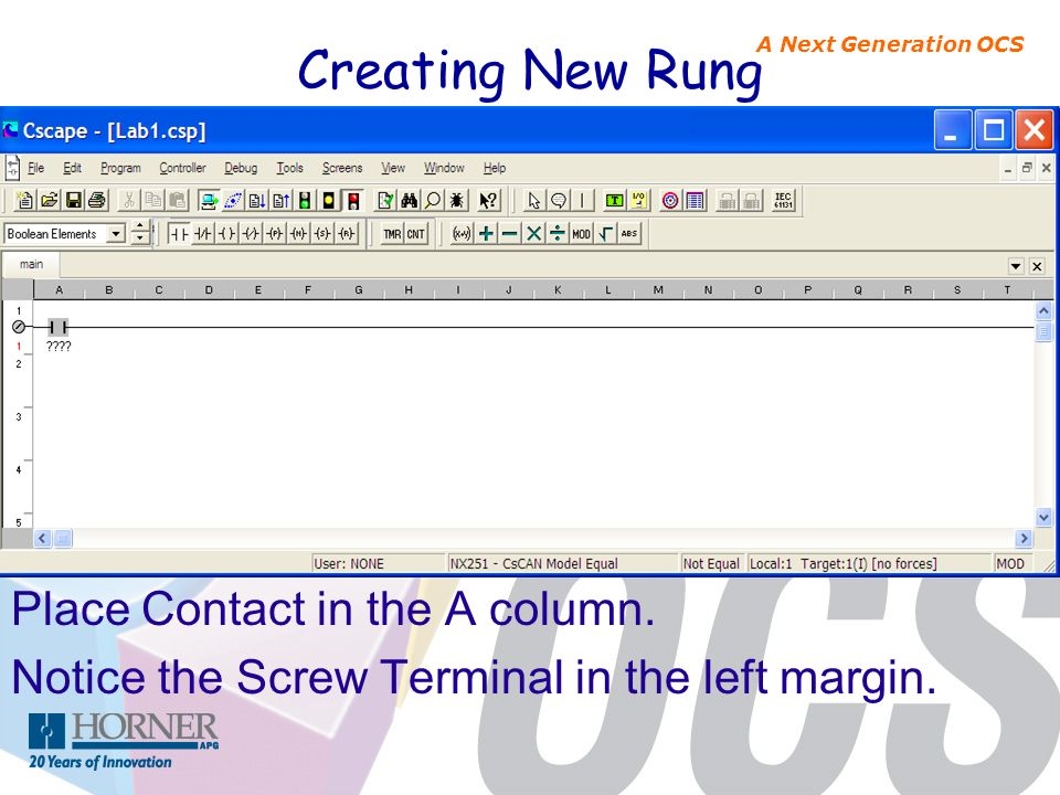 Creating New Rung Place Contact in the A column.