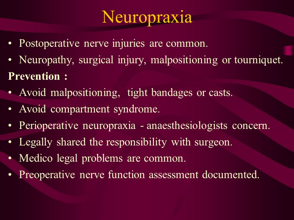 Neuropraxia Postoperative nerve injuries are common.