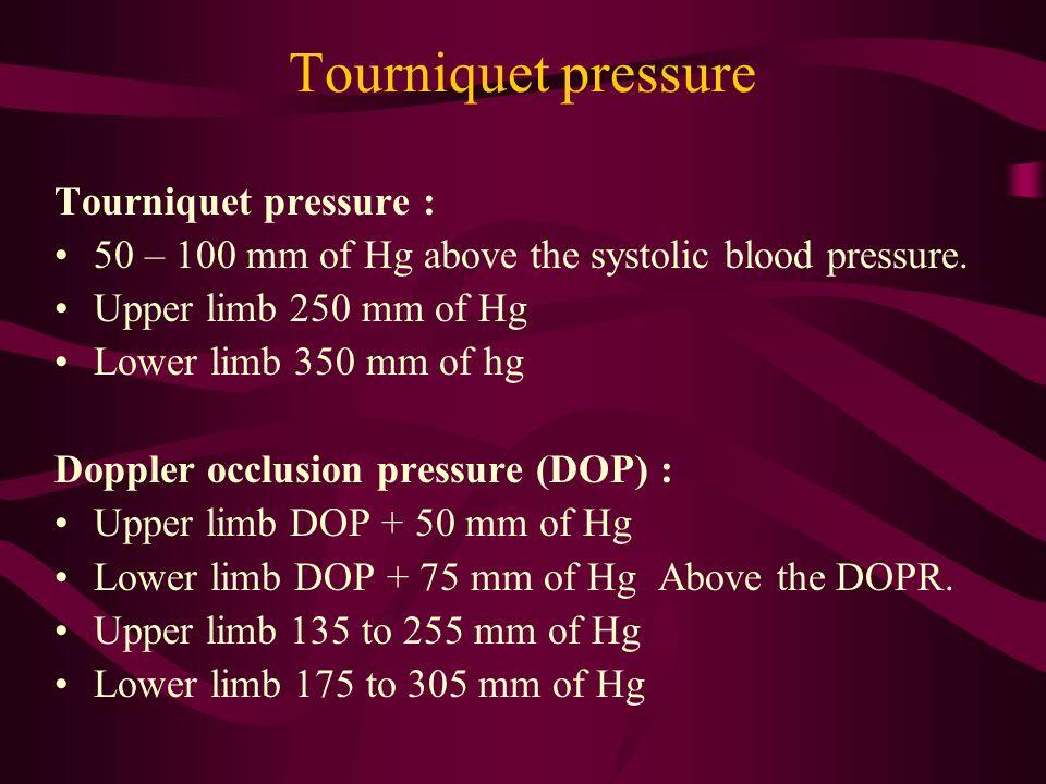Tourniquet pressure Tourniquet pressure :