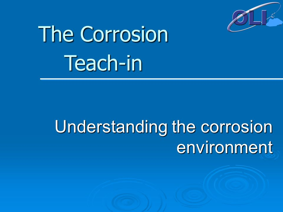 Understanding the corrosion environment