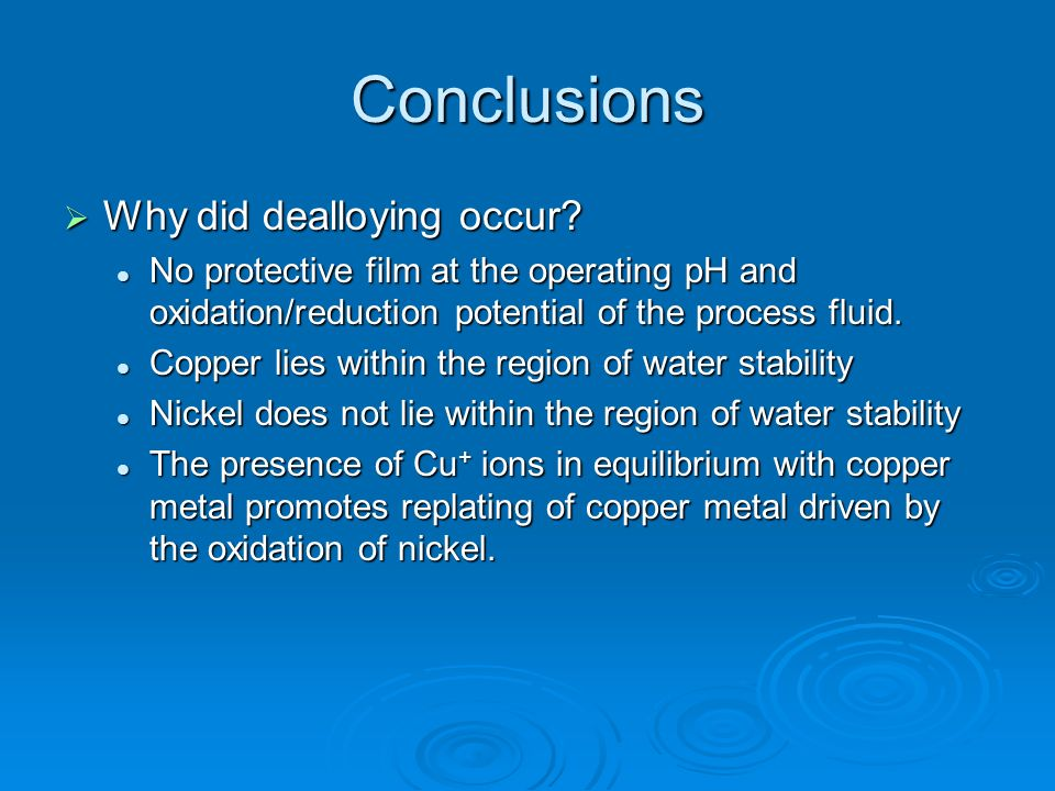 Conclusions Why did dealloying occur