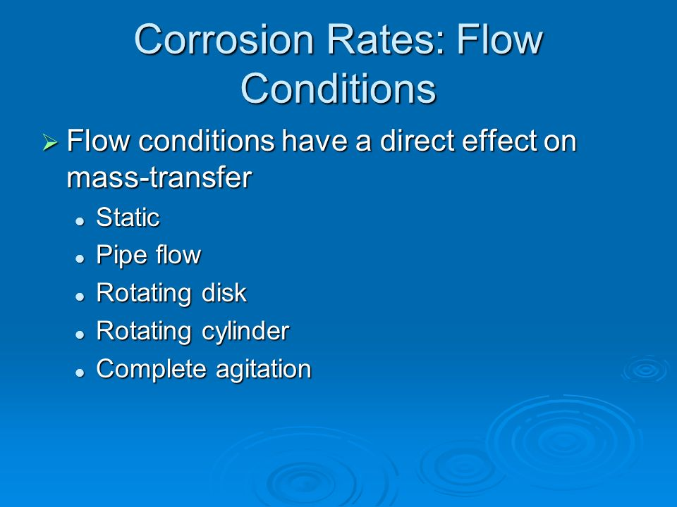 Corrosion Rates: Flow Conditions