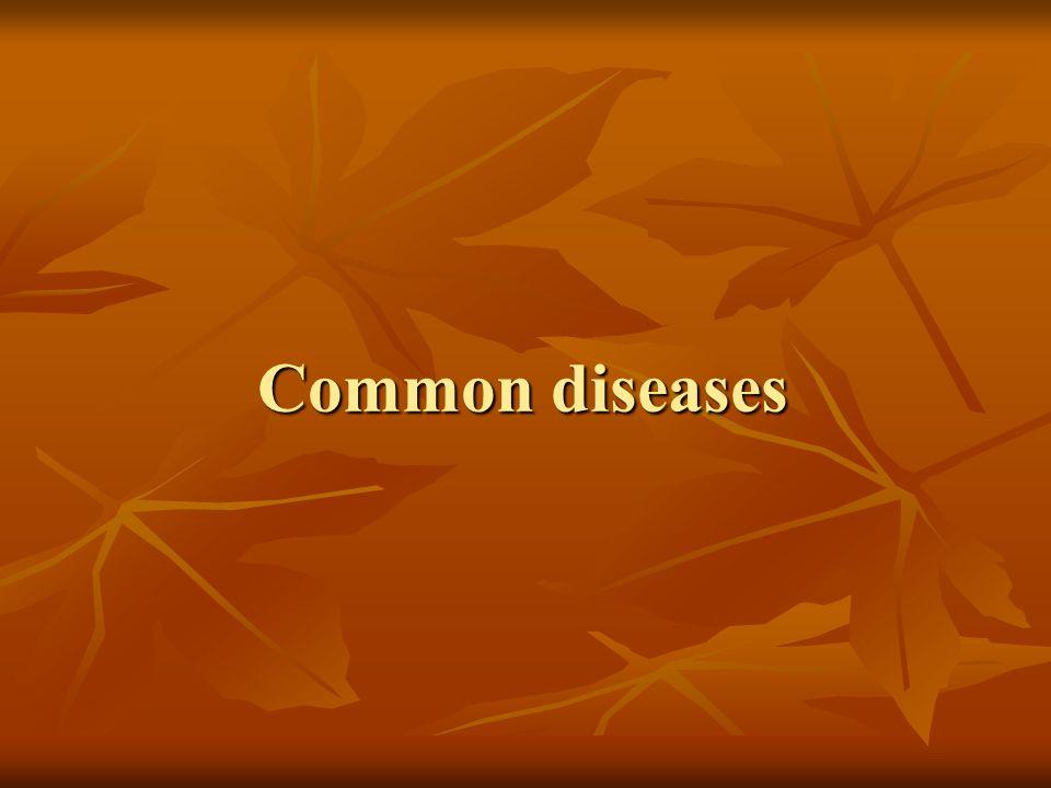 Common diseases