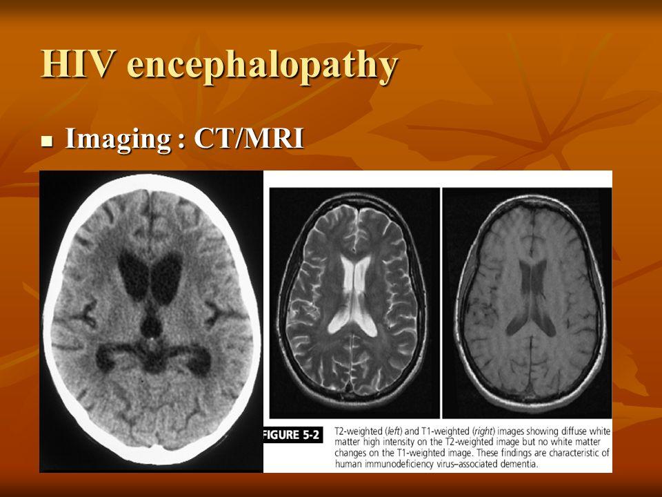 HIV encephalopathy Imaging : CT/MRI