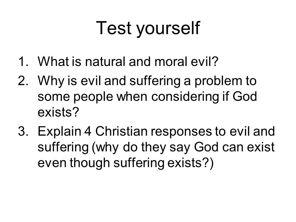 Test yourself What is natural and moral evil