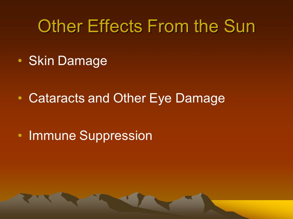 Other Effects From the Sun