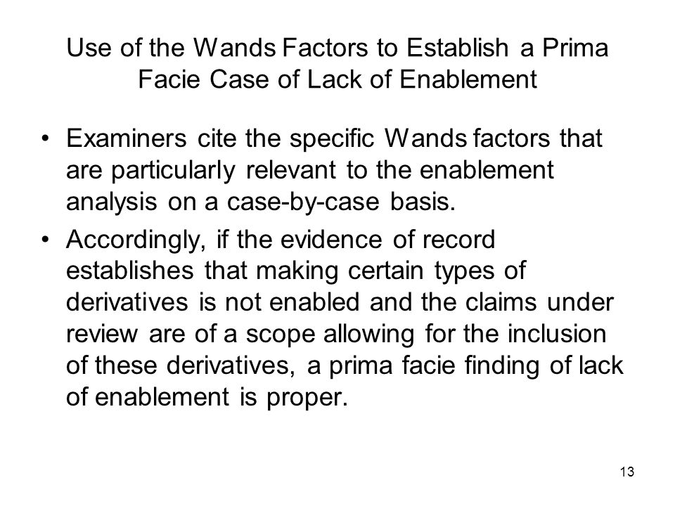 Use of the Wands Factors to Establish a Prima Facie Case of Lack of Enablement