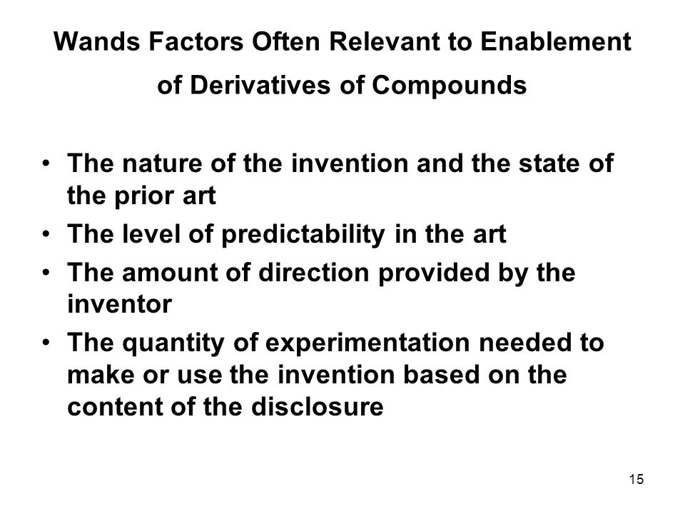 Wands Factors Often Relevant to Enablement of Derivatives of Compounds