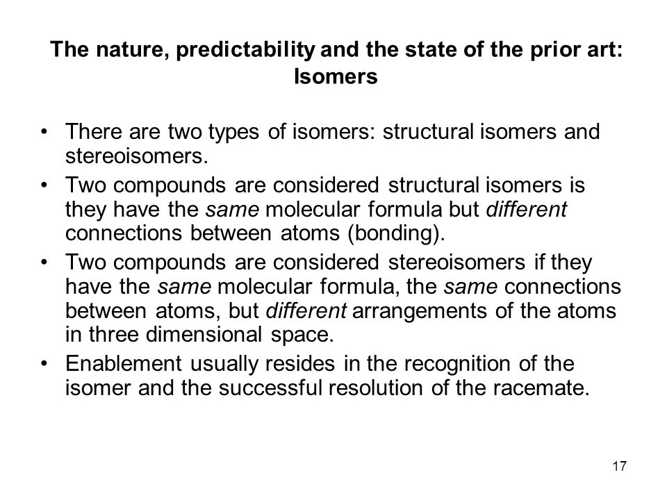 The nature, predictability and the state of the prior art: Isomers