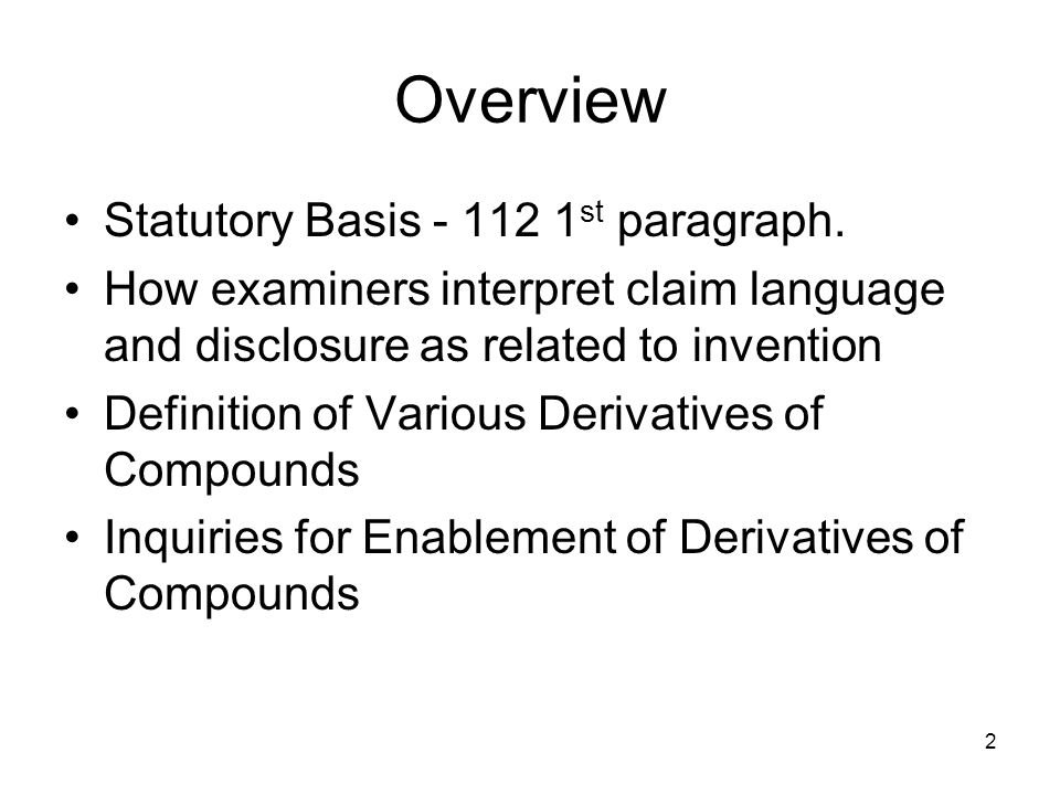 Overview Statutory Basis - 112 1st paragraph.