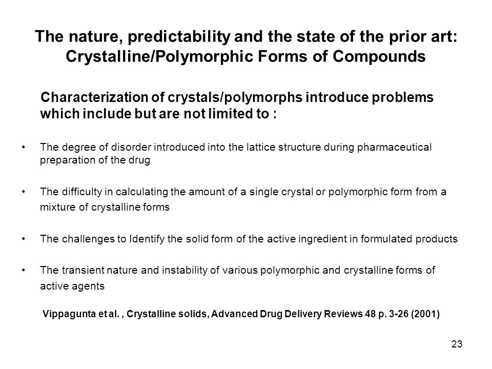 The nature, predictability and the state of the prior art: Crystalline/Polymorphic Forms of Compounds