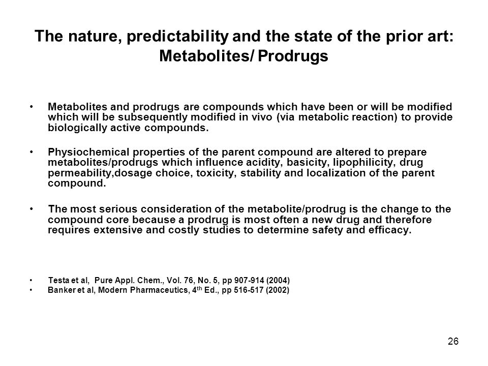 The nature, predictability and the state of the prior art: Metabolites/ Prodrugs