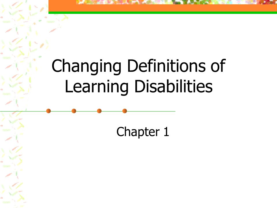 Changing Definitions of Learning Disabilities