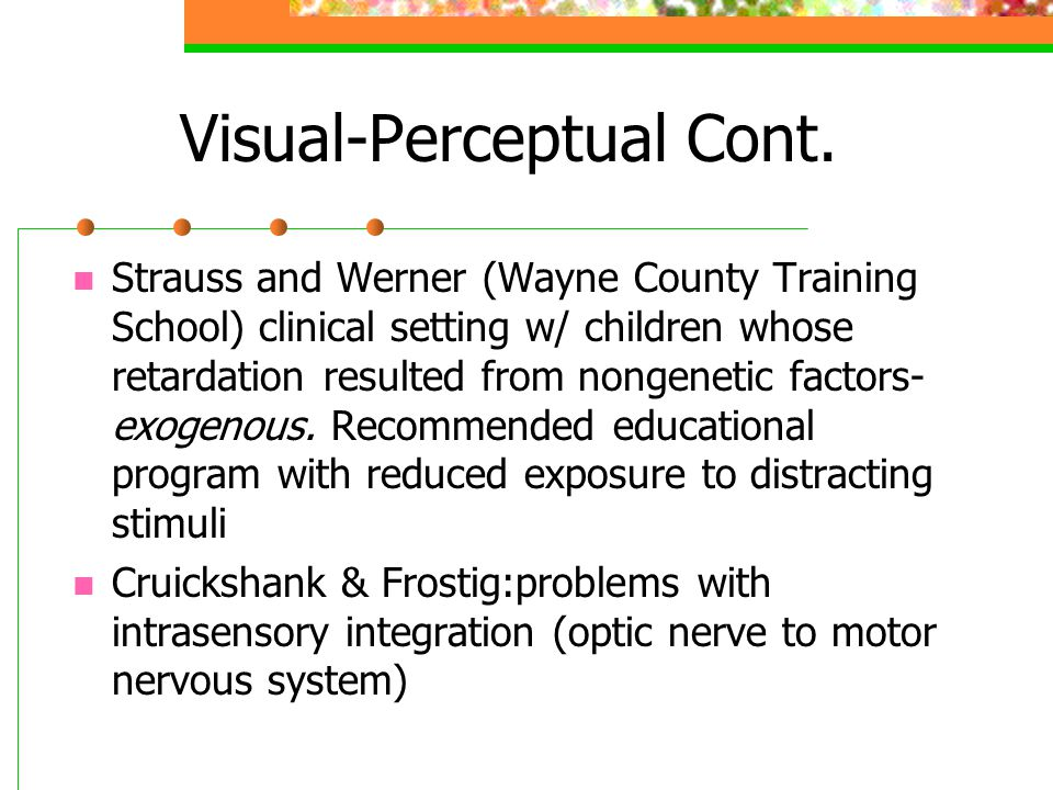 Visual-Perceptual Cont.