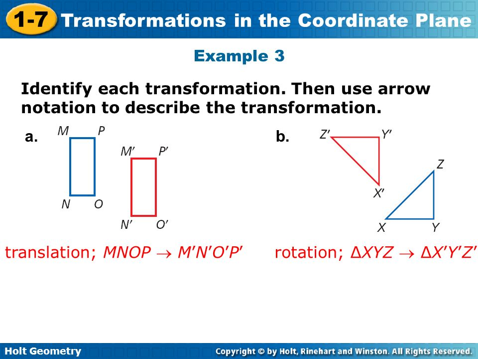 Example 3 Identify each transformation. Then use arrow notation to describe the transformation. a.