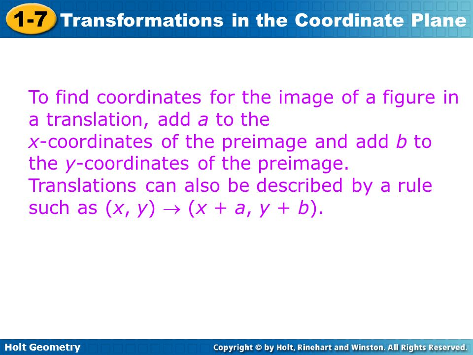 To find coordinates for the image of a figure in a translation, add a to the