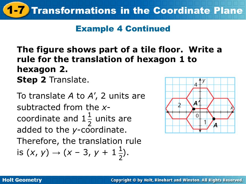 Example 4 ContinuedThe figure shows part of a tile floor. Write a rule for the translation of hexagon 1 to hexagon 2.